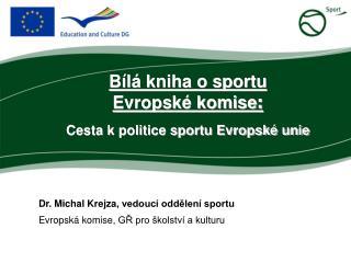 B�l� kniha o sportu  Evropsk� komise : Cesta k politice sportu Evropsk� unie