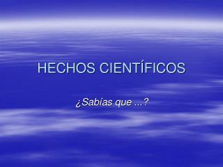 HECHOS CIENTÍFICOS