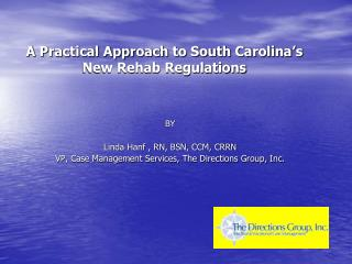 A Practical Approach to South Carolina's New Rehab Regulations