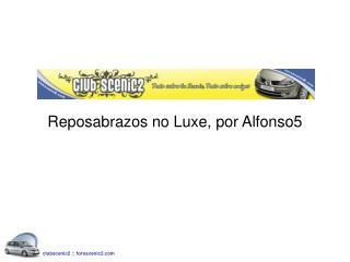 Reposabrazos no Luxe, por Alfonso5