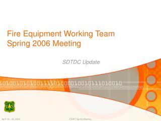 Fire Equipment Working Team Spring 2006 Meeting