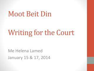 Moot  Beit  Din Writing for the Court