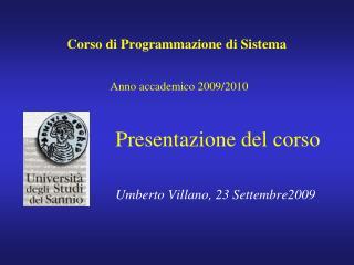 Corso di Programmazione di Sistema Anno accademico 2009/2010