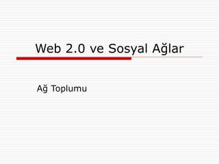 Web 2.0 ve Sosyal Ağlar