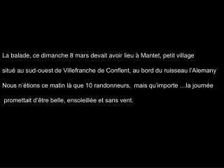 La balade, ce dimanche 8 mars devait avoir lieu à Mantet, petit village