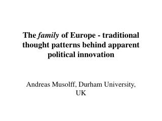 The  family  of Europe - traditional thought patterns behind apparent political innovation