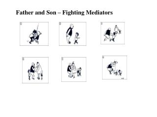 Father and Son – Fighting Mediators