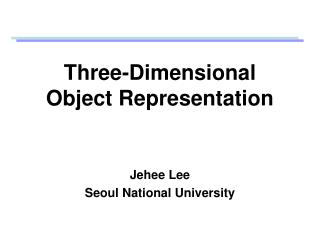 Three-Dimensional Object Representation