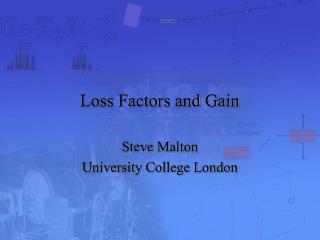 Loss Factors and Gain