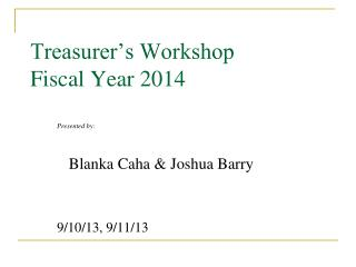 Treasurer's Workshop Fiscal Year 2014