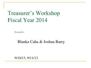 Treasurer's Workshop Fiscal Year 2014