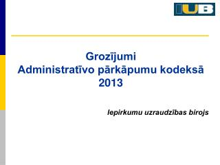 Grozījumi  Administratīvo pārkāpumu kodeksā 2013