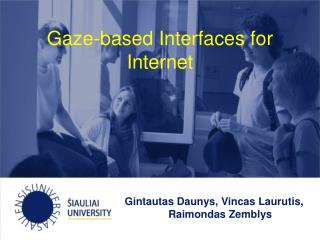 Gaze-based Interfaces for Internet