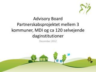 Advisory Board Partnerskabsprojektet mellem 3 kommuner, MDI og ca 120 selvejende daginstitutioner