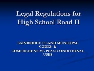 Legal Regulations for High School Road II