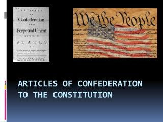 Articles of Confederation to the Constitution