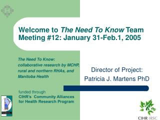 Welcome to  The Need To Know  Team Meeting #12: January 31-Feb.1, 2005
