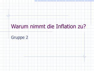 Warum nimmt die Inflation zu?