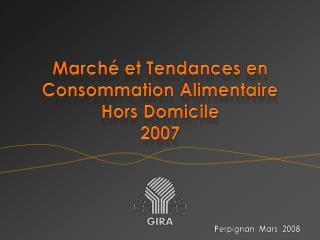 Marché et Tendances en Consommation Alimentaire Hors  Domicile 2007