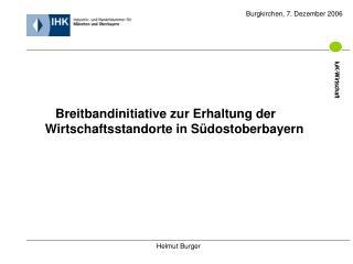 Breitbandinitiative zur Erhaltung der Wirtschaftsstandorte in Südostoberbayern