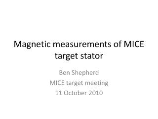 Magnetic measurements of MICE target stator