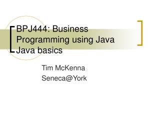 BPJ444: Business Programming using Java Java basics