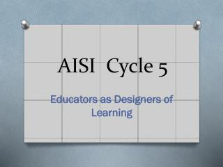 AISI  Cycle 5