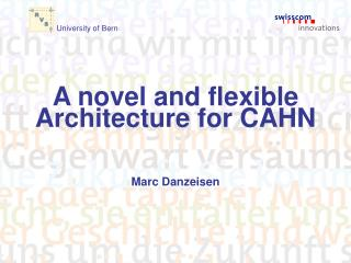 A novel and flexible Architecture for CAHN