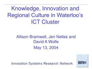 Knowledge, Innovation and Regional Culture in Waterloo's ICT Cluster