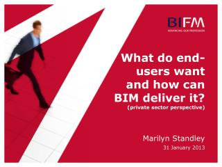 What do end-users want and how can BIM deliver it?  (private sector perspective)