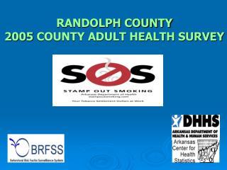 RANDOLPH COUNTY 2005 COUNTY ADULT HEALTH SURVEY