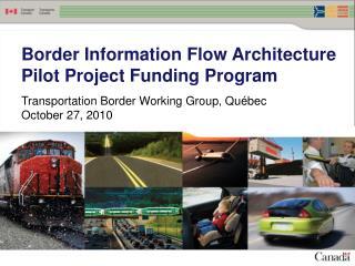 Border Information Flow Architecture Pilot Project Funding Program