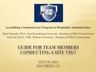 Guide for Team Members Conducting a Site Vis it  July 29, 2014 San Diego, CA