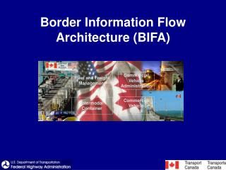 Border Information Flow Architecture (BIFA)