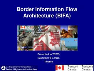 Border Information Flow Architecture (BIFA)