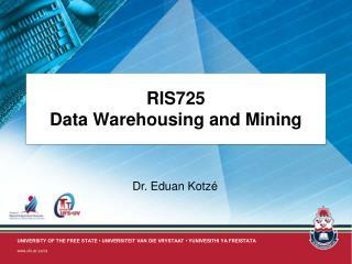 RIS725 Data Warehousing and Mining