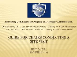 Guide for CHAIRS Conducting a Site Vis it  July 29, 2014 San Diego, CA