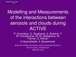 Modelling and Measurements of the interactions between aerosols and clouds during ACTIVE