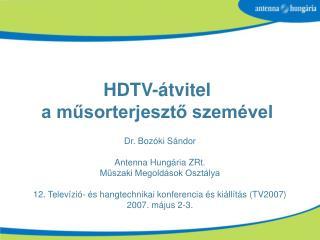 HDTV-átvitel  a műsorterjesztő szemével