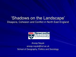 'Shadows on the Landscape' Disapora, Cohesion and Conflict in North East England