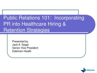 Public Relations 101:  Incorporating PR into Healthcare Hiring & Retention Strategies