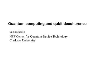 Quantum computing and qubit decoherence