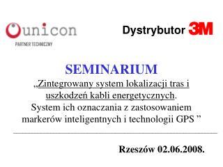 """SEMINARIUM """" Zintegrowany system lokalizacji tras i uszkodzeń  kabli energetycznych ."""