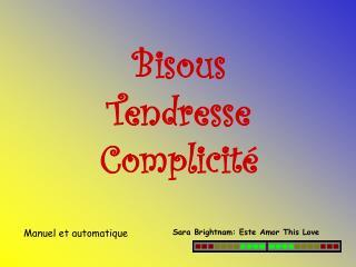 Bisous Tendresse Complicité