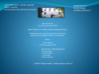 ORGANIZEAZĂ      în cadrul proiectului DPTE SIMPOZIONUL CU PARTICIPARE INTERNAŢIONALĂ