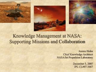 Knowledge Management at NASA: Supporting Missions and Collaboration