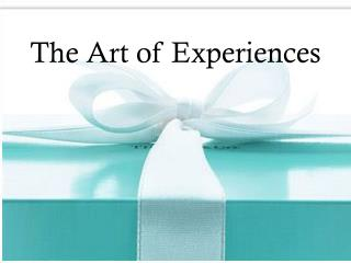 The Art of Experiences