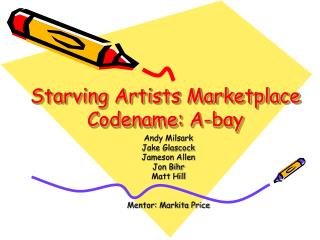 Starving Artists Marketplace  Codename: A-bay
