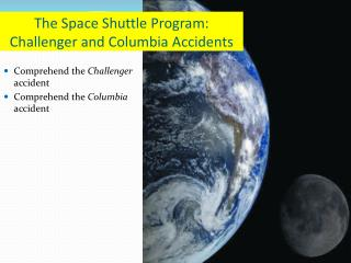 The Space Shuttle Program: Challenger and Columbia Accidents