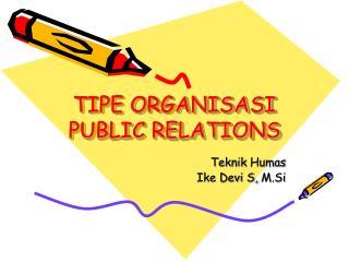 TIPE ORGANISASI PUBLIC RELATIONS